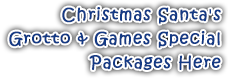 Christmas Santa's Grotto & Games Special Packages Here